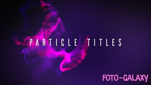 Particle Titles 16867110 - Project for After Effects (Videohive)